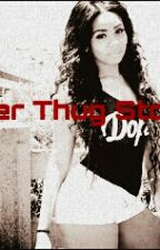 Her thug story (Completed) by Misguided_Angel843