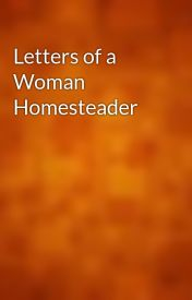 Letters of a Woman Homesteader by gutenberg