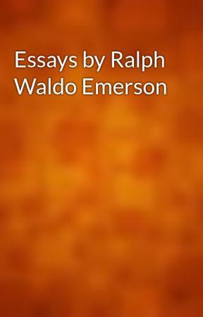 Essays by Ralph Waldo Emerson by gutenberg