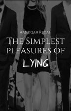 The Simplest Pleasures of Lying (2) by AashiqahRegal