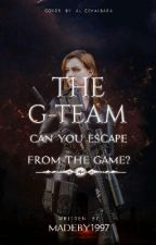 1. THE G-TEAM [COMPLETED] [EDITING] by Madeby1997