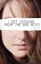 I Get Lessons From The Bad Boys[ON HOLD] by yannannalays