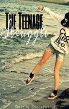 The Teenage Struggle by dramatic_king