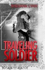Traveling Soldier by BreannaLynn1497