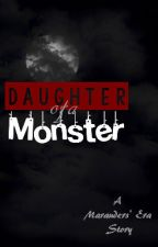 Daughter of a Monster (A Marauders' Era Story) by Rusty_Letters