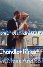 The Story Of Us : Finding Our Forever An Chandler Riggs FF by BrittanyWinchester44