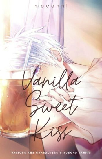 Vanilla Sweet Kiss (Various KNB x Kuroko) (Boyxboy)