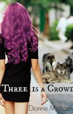 Three is a Crowd by Mimic-My-Howl