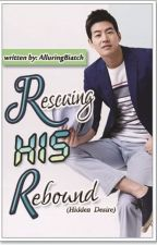 Rescuing His Rebound (Hidden Desire) by AlluringBiatch