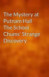 The Mystery at Putnam Hall The School Chums' Strange Discovery by gutenberg