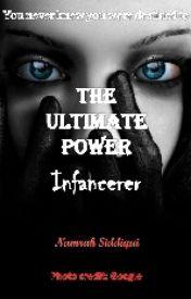 The Ultimate Power: Infancerer by NamrahSiddiqui