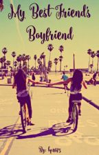 My Best Friend's Boyfriend by bp4675