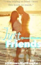 Just Friends...( Shawn Mendes) by artsylove101