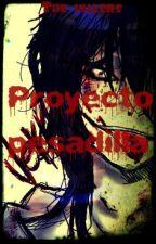 Proyecto pesadilla (La familia creepypasta) by EternalArt