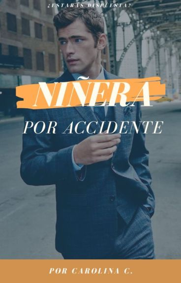 Niñera por Accidente (#Wattys2015)