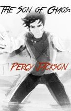 The Son of Chaos: Percy Jackson by heroichalfblood