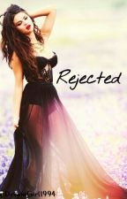 Rejected by DreamGirl1994