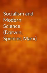 Socialism and Modern Science (Darwin  Spencer  Marx) by gutenberg