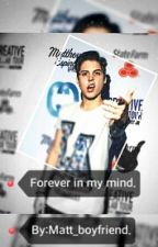 Forever in my mind. ( Matthew Espinosa y Tu ) by Matt_boyfriend