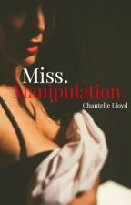 Miss. Manipulation (ON HOLD) by CXXILO