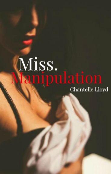 Miss. Manipulation (ON HOLD)