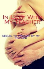 In Love With My Teacher by KKLOVESBOOK
