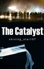 The Catalyst by shining_star107
