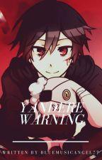 Yandere Warning by NotSoLovePro