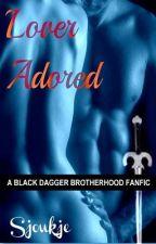 Black Dagger Brotherhood Fanfic * C - Lover Adored by SjoukjeKamstra