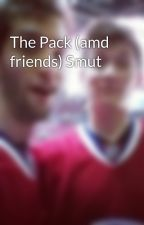 The Pack (amd friends) Smut by Benjasbacca