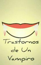 Trastornos de un vampiro by AdolfoSilerio