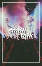 Small talk | Reece Bibby | Jake Sims | Stereo Kicks by sazhughes