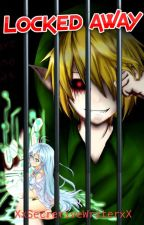 Locked Away - BEN drowned Fic (Creepypasta) by Trepidation1975