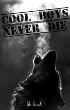 Cool Boys Never Die by dilodesis0
