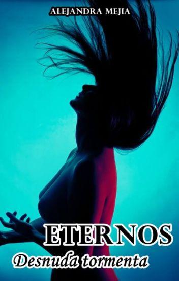 Eternos II - Desnuda Tormenta (Secuela)