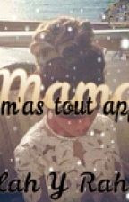 Mama tu m'as tout appris by demoizelle_