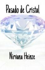 Pasado de Cristal by NirvanaHeinze