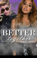 Better Together (On Hold) by Semira_star