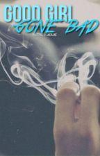 Good Girl Gone Bad by jaexjae