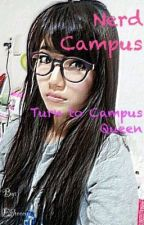 Campus Nerd Turn To Campus Queen by Esheeey