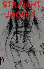 Straight Jacket (Jeff The Killer Story) by JTMusixMix
