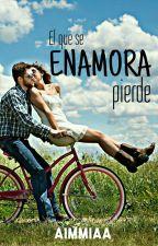 El Que Se Enamora, Pierde by aimmiaa