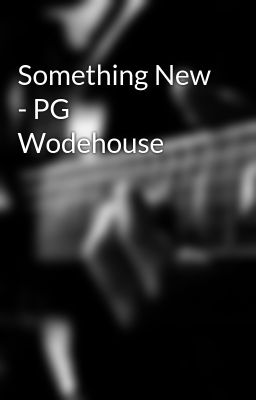 Something New - PG Wodehouse