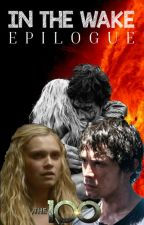 In the Wake [Bellarke]: Apocalyptic - Book 3 by Lucifers-Left-Lung