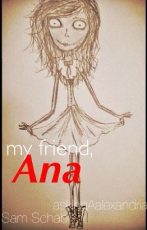 My Friend Ana by samshady1408