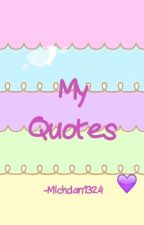 My quotes by AleinadHoran