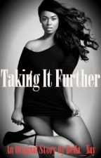 Taking It Further by Bella_Nay