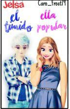 Jelsa: El Tímido, Ella Popular   by Caro_Frost19