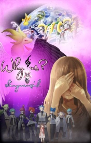 Why us? (Pokemon fanfic)