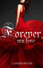 Forever, My Love by LoveScripter